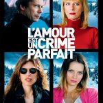 L'Amour est un crime parfait, un film de Jean-Marie et Arnaud Larrieu
