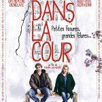 Dans la cour, un film de Pierre Salvadori