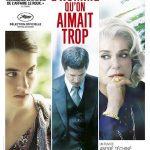L'Homme qu'on aimait trop, un film d'André Téchiné