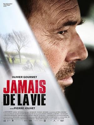 Jamais de la vie, un film de Pierre Jolivet