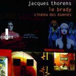 Jacques Thorens: Le Brady, cinéma des damnés